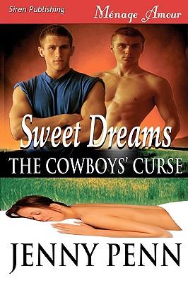 Sweet Dreams [Cowboys' Curse 1] (Siren Menage Amour #31), Jenny Penn