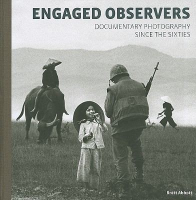 Image for Engaged Observers: Documentary Photography Since the Sixties