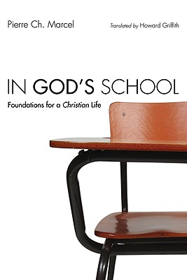 In God's School: Foundations for a Christian Life [Paperback], Pierre Ch Marcel (Author)