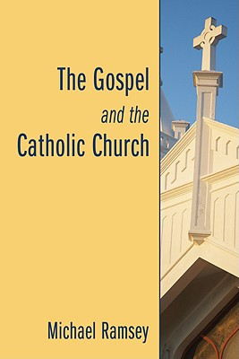Image for The Gospel and the Catholic Church: