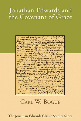 Image for Jonathan Edwards and the Covenant of Grace: (Jonathan Edwards Classic Studies) From the Library of Morton H. Smith (Signed)