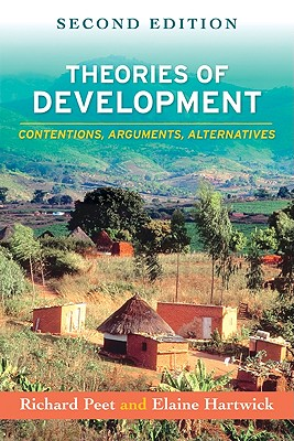 Theories of Development: Contentions, Arguments, Alternatives, Richard Peet; Elaine Hartwick