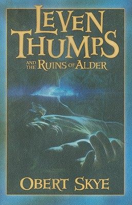 Leven Thumps and the Ruins of Alder, Obert Skye