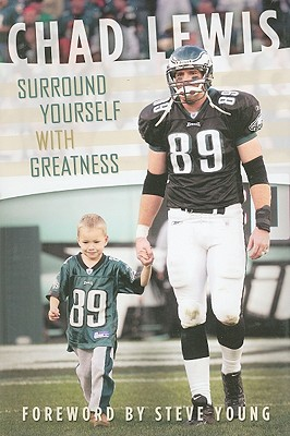 Surround Yourself With Greatness, Chad Lewis
