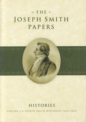 Image for Joseph Smith Histories, 1832-1844 (The Joseph Smith Papers: Histories)