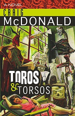 Toros & Torsos, Craig McDonald