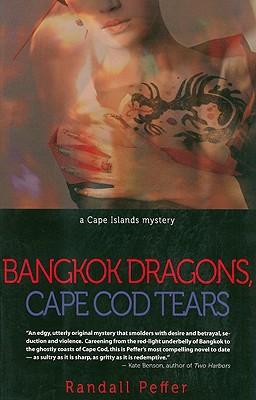 Bangkok Dragons, Cape Cod Tears, Randall Peffer