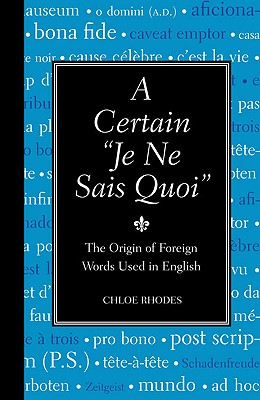 Image for A Certain 'Je Ne Sais Quoi': The Origin of Foreign Words Used in English (Blackboard Books)