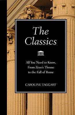 Image for The Classics: All You Need to Know, from Zeus's Throne to the Fall of Rome