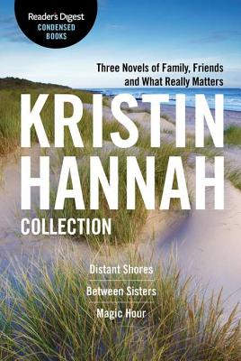 The Kristin Hannah Collection: Reader's Digest Condensed Books Premium Editions, Kristin Hannah