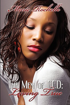Image for Loving True (The Men of CCD)