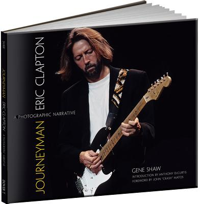 Journeyman: Eric Clapton -- A Photographic Narrative (Calla Editions), Gene Shaw