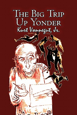 "The Big Trip Up Yonder, ""Vonnegut, Kurt Jr."""