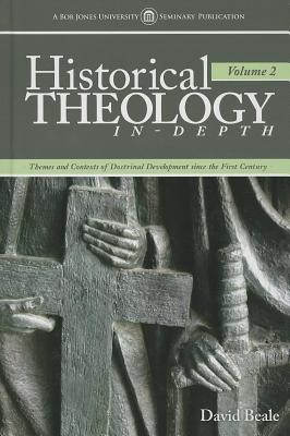 Image for Historical Theology In-Depth: Themes and Contexts of Doctrinal Development Since the First Century (Vol. 2)