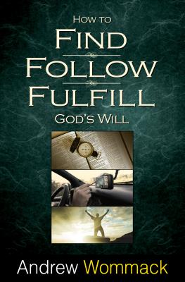 Image for How to Find, Follow, Fulfill God's Will