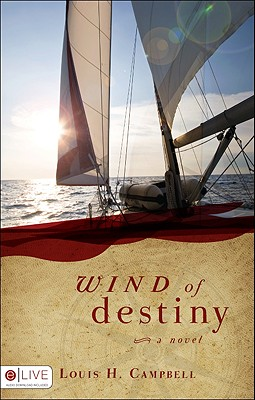 Wind of Destiny, Campbell, Louis H.