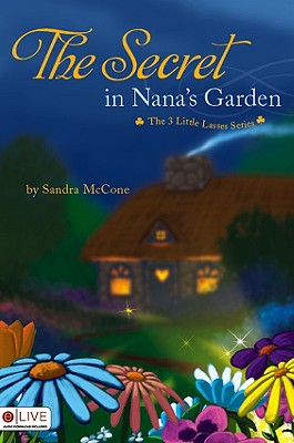 Image for The Secret in Nana's Garden (The 3 Little Lasses Series)