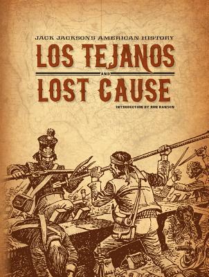 Jack Jackson's American History: Los Tejanos & Lost Cause, Jackson, Jack