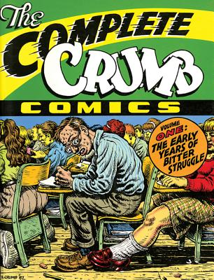 "The Complete Crumb Comics: ""The Early Years of Bitter Struggle""  (Vol. 1) (Complete Crumb), Crumb, Robert"