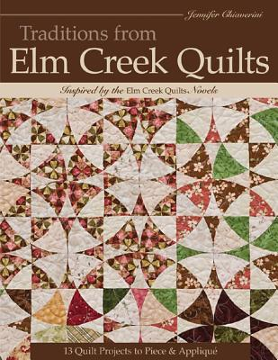 Image for Traditions from Elm Creek Quilts: 13 Quilts Projects to Piece and Applique