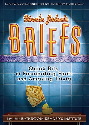 Image for Uncle John's Briefs: Quick Bits Of Fascinating Facts And Amazing Trivia