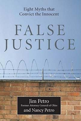 Image for False Justice: Eight Myths That Convict the Innocent