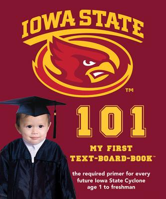 Image for Iowa State University 101: My First Text-board-book (University 101 Board Books) (101 My First Text Boardbooks: University Football)