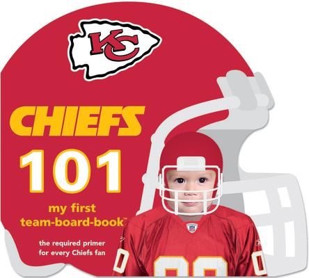 Kansas City Chiefs 101: My First Team-Board-Book (101: My First Team-Board-Books), Brad M. Epstein
