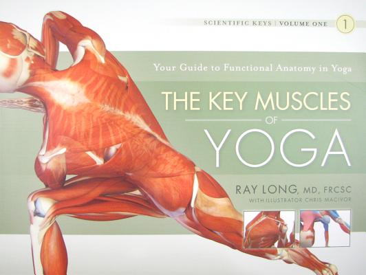 Image for The Key Muscles of Yoga: Scientific Keys, Volume I