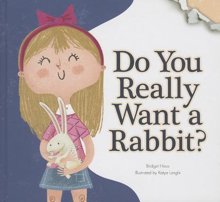 Do You Really Want a Rabbit? (Do You Really Want a Pet?), Johnson, Jinny; Heos, Bridget; Hoes, Bridget