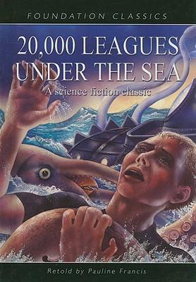 20,000 Leagues Under the Sea (Foundation Classics), Francis, Pauline (RTL); Verne, Jules