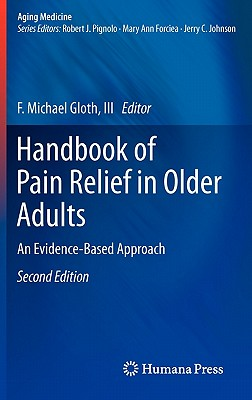 Image for Handbook of Pain Relief in Older Adults: An Evidence-Based Approach (Aging Medicine)