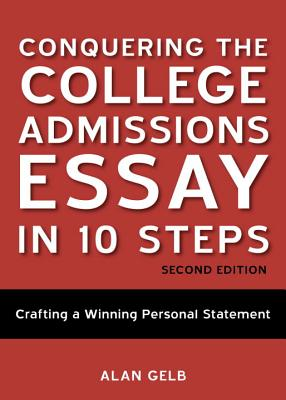Image for Conquering the College Admissions Essay in 10 Steps (Second Edition)