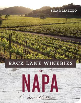 Back Lane Wineries of Napa, Second Edition, Mazzeo, Tilar