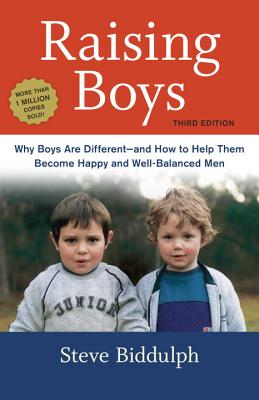 Image for Raising Boys, Third Edition: Why Boys Are Different--and How to Help Them Become Happy and Well-Balanced Men