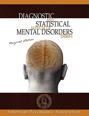 Diagnostic and Statistical Manual Mental Disorders DSM-I, American Psychiatric Association