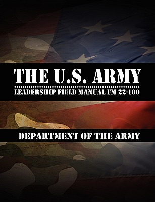 Image for The U.S. Army Leadership Field Manual FM 22-100