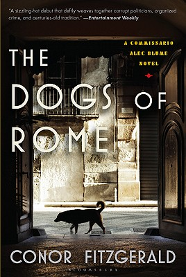 """The Dogs of Rome: A Commissario Alec Blume Novel, """"Fitzgerald, Conor"""""""