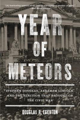 Image for Year of Meteors: Stephen Douglas, Abraham Lincoln