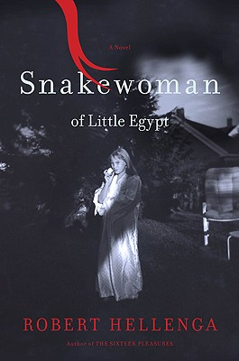 Snakewoman of Little Egypt, Hellenga, Robert
