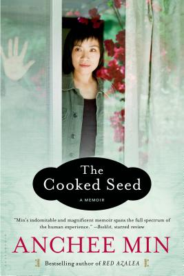 The Cooked Seed: A Memoir, Min, Anchee