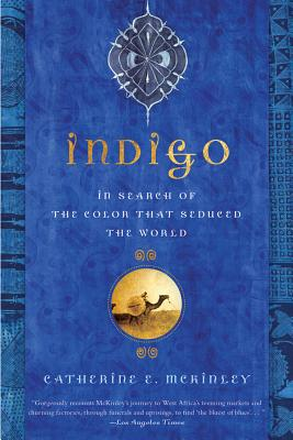 Image for Indigo: In Search of the Color That Seduced the World