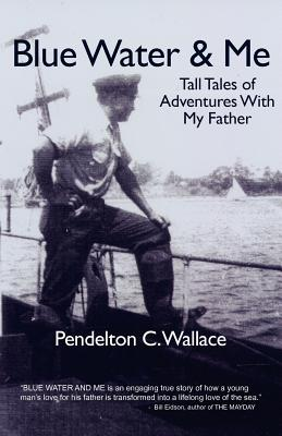 Image for Blue Water & Me: Tall Tales of Adventures With My Father
