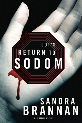 Lot's Return to Sodom : A Liv Bergen Mystery, Brannan, Sandra