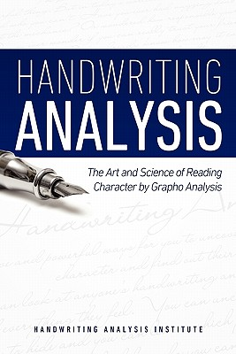 Handwriting Analysis - The Art and Science of Reading Character by Grapho Analysis, M N Bunker (Author), Handwriting Analysis Institute (Contributor)