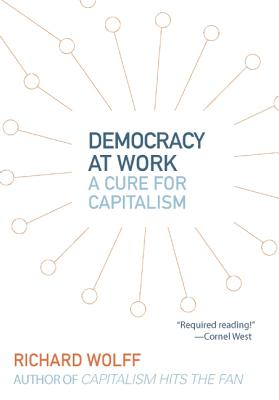 Image for Democracy at Work: A Cure for Capitalism