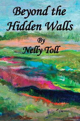 Beyond the Hidden Walls, Toll, Nelly
