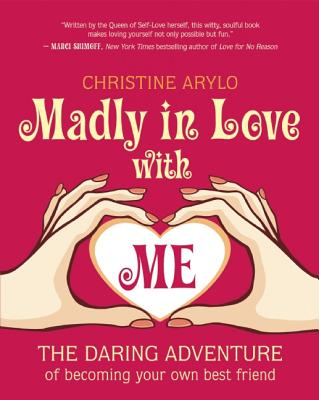 Image for Madly in Love with ME: The Daring Adventure of Becoming Your Own Best Friend