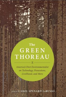 Image for The Green Thoreau: America's First Environmentalist on Technology, Conservation, Livelihood, and More