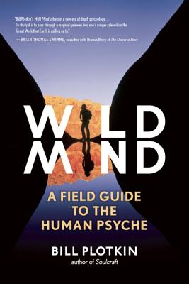 Wild Mind: A Field Guide to the Human Psyche, Plotkin, Bill